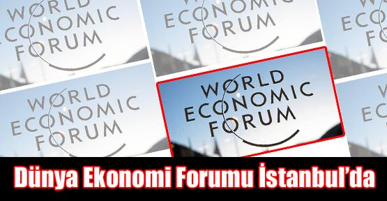 Dünya Ekonomi Forumu İstanbul'da