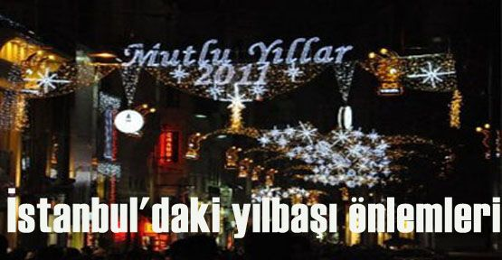 İstanbul'daki yılbaşı önlemleri