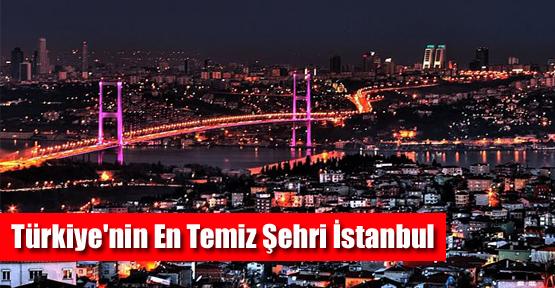 Türkiye'nin En Temiz Şehri İstanbul Seçildi