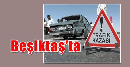 Beşiktaş'ta Trafik Kazası