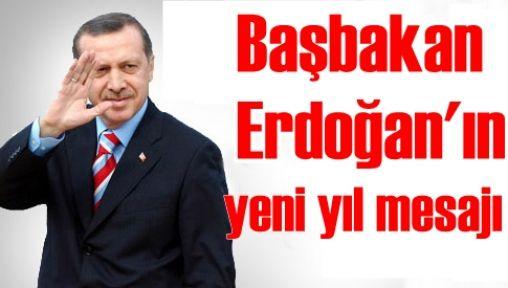 Başbakan Erdoğan'ın yeni yıl mesajı