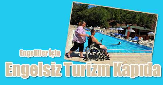 Engelliler İçin Engelsiz Turizm Kapıda