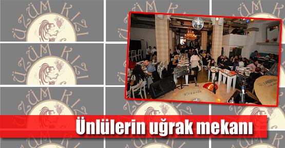 Ünlülerin Uğrak mekanı Üzüm Kızı Restaurant & Meyhane