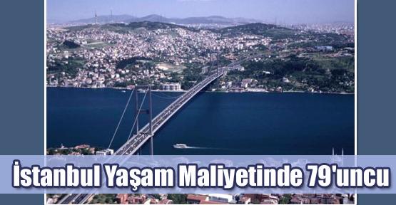 İstanbul Yaşam Maliyetinde 79'uncu
