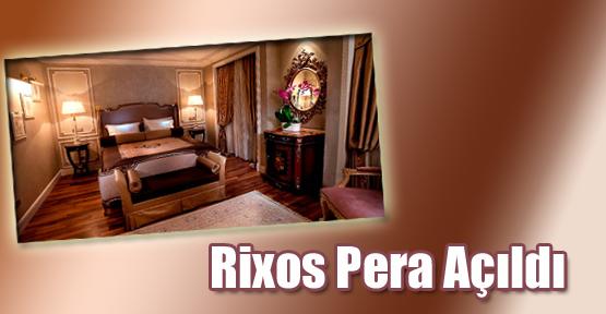 Rixos Pera Açıldı