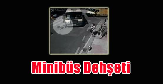 İstanbul'da Minibüs Dehşeti