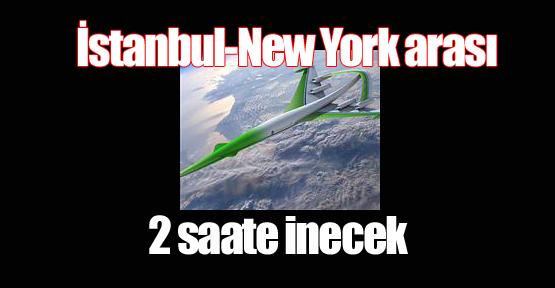 İstanbul-New York arası 2 saate inecek