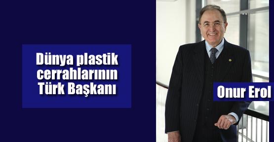 Dünya plastik cerrahlarının Türk Başkanı: Onur Erol