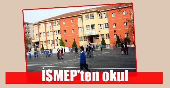 İSMEP'ten okul