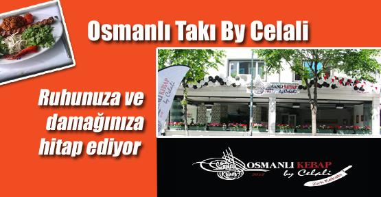 Osmanlı Takı By Celali ruhunuza ve damağınıza hitap ediyor