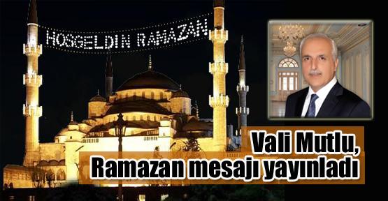 Vali Mutlu, Ramazan mesajı yayınladı