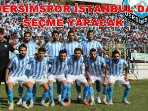Dersimspor İstanbul'da seçme yapıyor