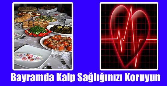 Bayramda Kalp Sağlığınızı Koruyun