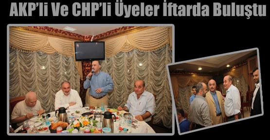 AKP'li Ve CHP'li Üyeler İftarda Buluştu
