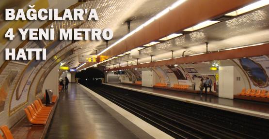 Bağcılar'a 4 yeni metro hattı