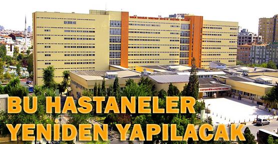 5 hastane yenilenecek