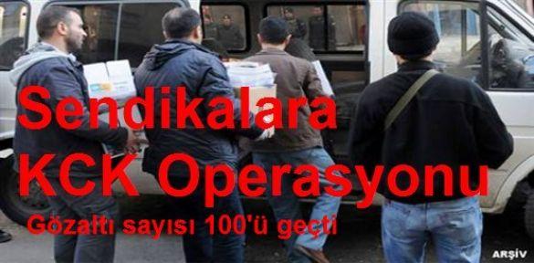 Sendikalara KCK Operasyonu