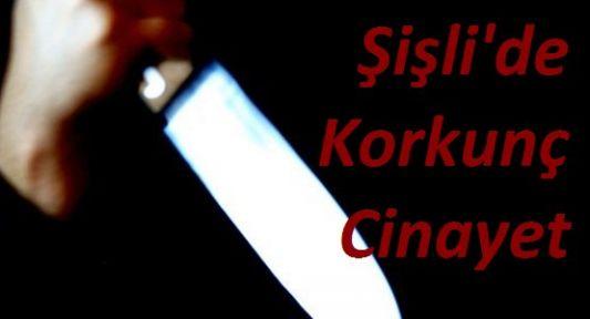 Şişli'de Korkunç Cinayet