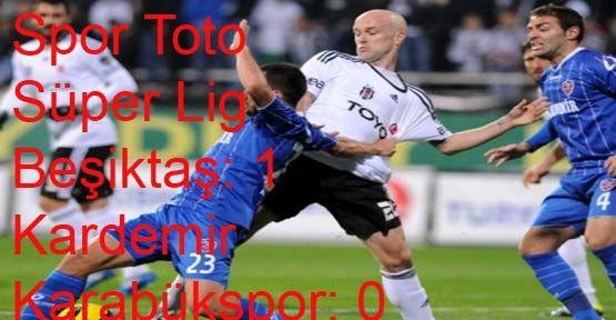 Spor Toto Süper Lig -Beşiktaş: 1 - Kardemir Karabükspor: 0
