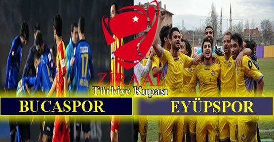 Türkiye Kupası -Eyüpspor: 2 - Bucaspor: 1