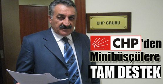 CHP'li Yılmaz'dan minibüsçülere tam destek