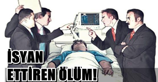 İstanbul'da isyan ettiren ölüm