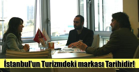 İstanbul'un Turizmdeki markası Tarihidir!