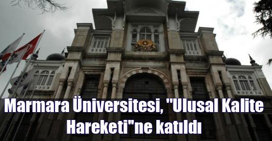 Marmara Üniversitesi, ''Ulusal Kalite Hareketi''ne katıldı