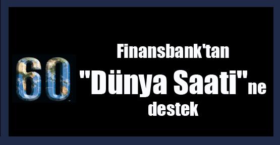 Finansbank'tan ''Dünya Saati''ne destek