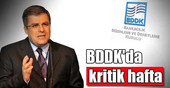 BDDK'da kritik hafta!