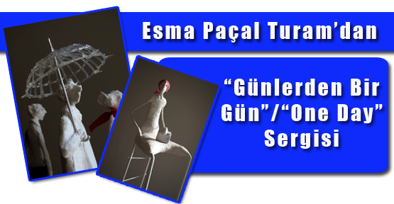 """Esma Paçal Turam'dan """"Günlerden Bir Gün""""/ """"One Day"""" Sergisi"""