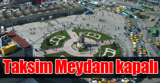 Taksim Meydanı kapalı