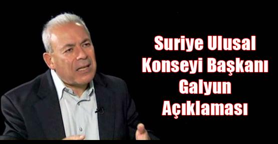 Suriye Ulusal Konseyi Başkanı Galyun Açıklaması