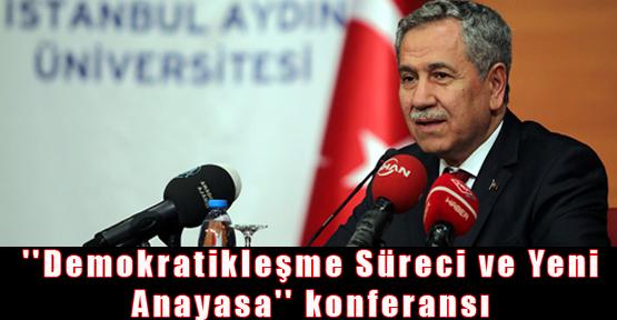 ''Demokratikleşme Süreci ve Yeni Anayasa'' konferansı yapıldı