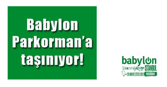 Babylon Parkorman'a taşınıyor!