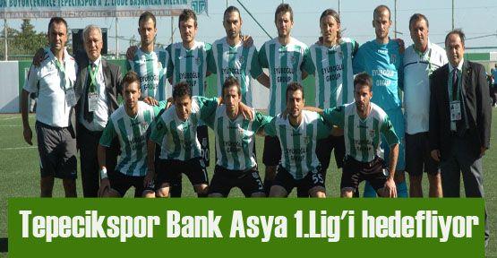Tepecikspor Bank Asya 1.Lig\'i hedefliyor