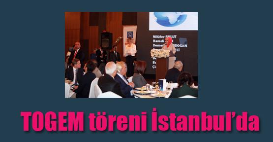 TOGEM Töreni İstanbul'da