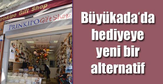 "Büyükada'da Yeni Alternatif: ""Prinkipo Gift Shop"""