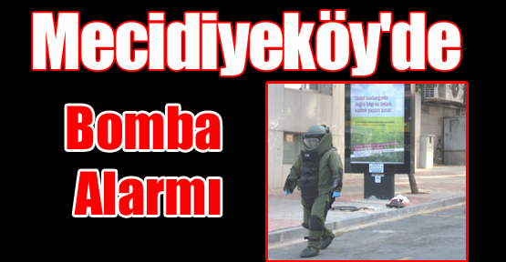 Mecidiyeköy'de Bomba Alarmı