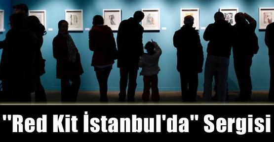 ''Red Kit İstanbul'da'' Sergisi Açılacak