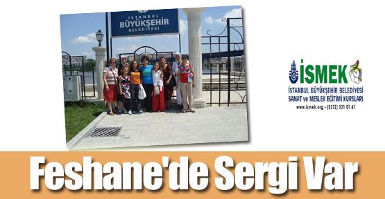 Feshane'de Sergi Var