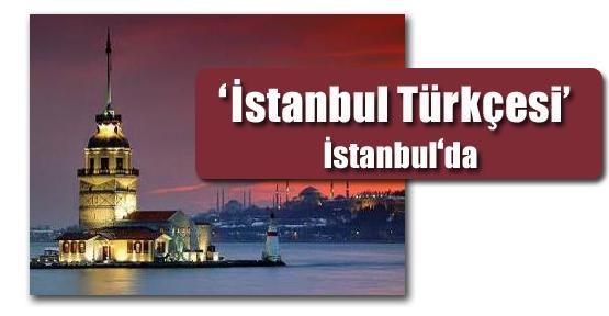 'İstanbul Türkçesi' Paneli İstanbul'da