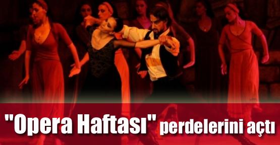 """""""Opera Haftası"""" Perdelerini Açtı"""