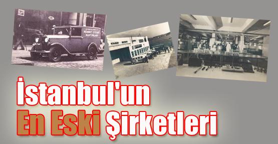 İstanbul'un En Eski Şirketleri