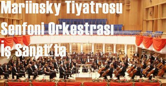 Mariinsky Tiyatrosu Senfoni Orkestrası İş Sanat\'ta