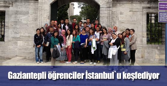 Gaziantepli Öğrenciler İstanbul`u Keşfediyor