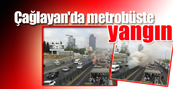 Çağlayan'da Metrobüste Yangın