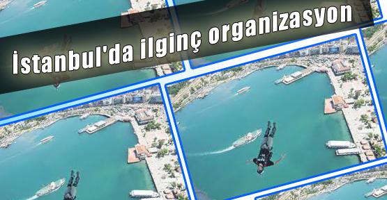 İstanbul'da İlginç Organizasyon