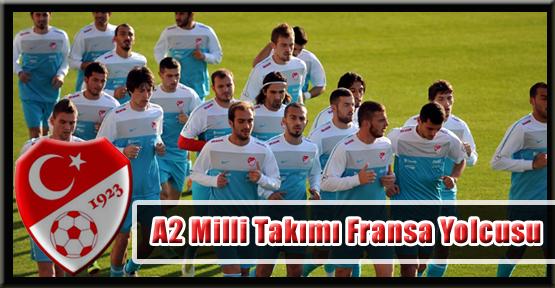 A2 Milli Takımı Fransa Yolcusu