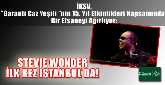 Stevie Wonder İlk Kez İstanbul'da